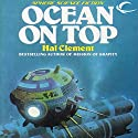 Ocean on Top (       UNABRIDGED) by Hal Clement Narrated by Tom Picasso