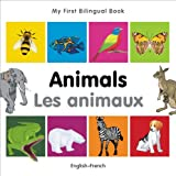 My First Bilingual Book-Animals (English-French) (French Edition)