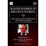 Ralph Harris In His Own Words, The Selected Writings Of Lord Harrisby Ralph Harris