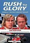 Rush to Glory: Formula 1 Racing's Gre...