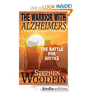 The Warrior With Alzheimers: The Battle for Justice