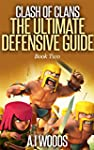 Clash of Clans: The Ultimate Defensiv...
