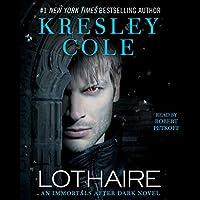 Lothaire: Immortals After Dark, Book 12 Hörbuch von Kresley Cole Gesprochen von: Robert Petkoff