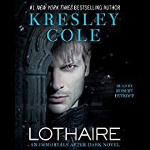 Lothaire: Immortals After Dark, Book 12 | Livre audio Auteur(s) : Kresley Cole Narrateur(s) : Robert Petkoff
