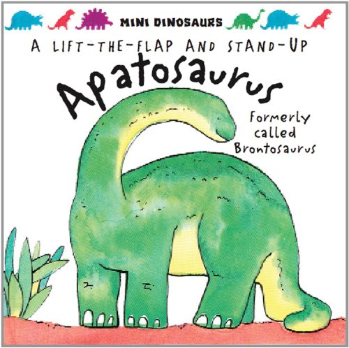 Brontosaurus: a Lift-the-flap and Stand-up Dinosaurs (Mini Dinosaurs)