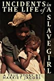 Incidents in the Life of a Slave Girl Written by Herself Harriet Ann Jacobs