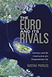 The Euro and Its Rivals: Currency and the Construction of a Transnational City (New Anthropologies of Europe)