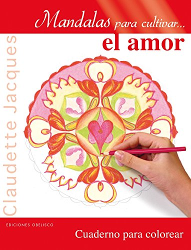 Mandalas Para Cultivar El Amor (NUEVA CONSCIENCIA)