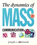 The Dynamics of Mass Communication (Mcgraw-Hill Series in Mass Communication) (0070178054) by Dominick, Joseph R.