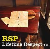 Lifetime Respect -女編-♪RSP