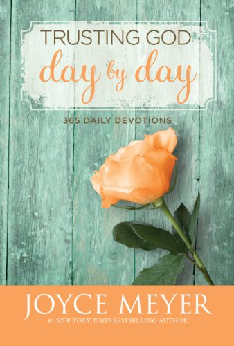 Joyce Meyer - Trusting God Day by Day: 365 Daily Devotions
