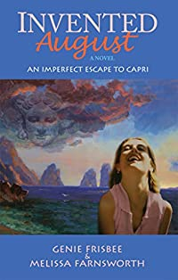 (FREE on 7/31) Invented August: An Imperfect Escape To Capri by Melissa Farnsworth - http://eBooksHabit.com