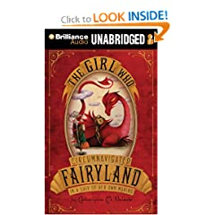 The Girl Who Circumnavigated Fairyland in a Ship of Her Own Making - Catherynne Valente