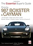 Adrian Streather Porsche 987 Boxster & Cayman: 1st Generation: model years 2005 to 2009 Boxster, Boxster S, Boxster Spyder, Cayman & Cayman S (Essential Buyer's Guide Series)