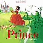 The Frog Prince Hörbuch von Jill White Gesprochen von: Tiffany Marz