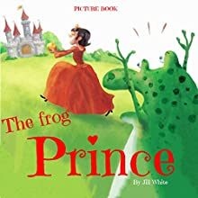 The Frog Prince Audiobook by Jill White Narrated by Tiffany Marz