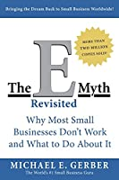 The E-Myth Revisited: Why Most Small Businesses Don't Work and What to Do About It