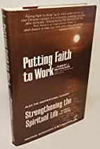 Putting Faith to Work and Strengthening the…