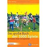 """Das gro�e Buch der 1000 Spiele: F�r Freizeiten, Kinder- und Jugendarbeitvon """"Hans Hirling"""""""