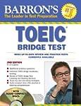 Barron's Toeic Bridge Test: Test of E...