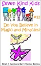 Do You Believe In Magic And Miracles (Seven Kind Kids)
