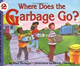 Where Does the Garbage Go?: Revised Edition (Lets-Read-and-Find-Out Science 2)