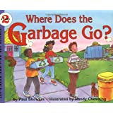 Where Does the Garbage Go?: Revised Edition (Let's-Read-and-Find-Out Science 2) ~ Paul Showers