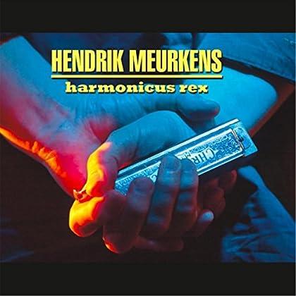 Hendrik Meurkens - Harmonicus Rex