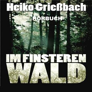 Im finsteren Wald Hörbuch