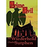 img - for [ Prime Evil and Other Tales ] By Wiederhold, Art ( Author ) [ 2011 ) [ Paperback ] book / textbook / text book