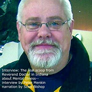 The Real Scoop from Reverend Doctor in Indiana about Mental Illness: Interview | [Peter Menkin]
