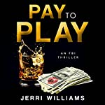 Pay to Play | Jerri Williams