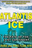 Atlantis beneath the Ice: The Fate of the Lost Continent (1591431379) by Flem-Ath, Rand