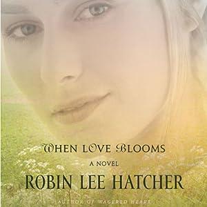 When Love Blooms | [Robin Lee Hatcher]