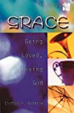 20/30 Bible Study for Young Adults Grace: Being Loved, Loving God