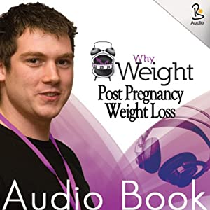 Post Pregnancy Weight Loss Audiobook