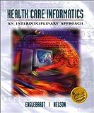 Health Care Informatics: An Interdisciplinary Approach (Book + Web Course)