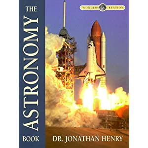 The Astronomy Book (Wonders of Creation Series)