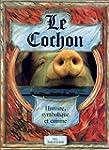 Le cochon : Histoire, symbolique et c...
