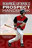 Baseball America 2006 Prospect Handbook : The Comprehensive Guide to Rising Stars from the Definitive Source on Prospects (Baseball America Prospect Handbook)