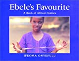 img - for Ebele's Favourite: A Book of African Games book / textbook / text book