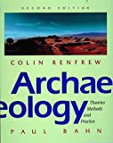 Archaeology: Theories, Methods and Practice (0500278679) by Renfrew, Colin