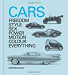 Cars: Freedom, Style, Sex, Power, Mot...