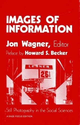 Images of Information: Still Photography in the Social Sciences (SAGE Focus Editions)