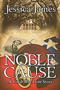 Noble Cause: A Civil War Love Story: Romantic Military Fiction by Jessica James ebook deal