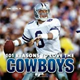 101 Reasons to Love the Cowboys (158479982X) by Green Jr., Ron