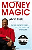 Alvin Hall Money Magic: Seven Simple Steps to True Financial Freedom (Quick Reads)