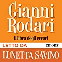 Il libro degli errori Audiobook by Gianni Rodari Narrated by Lunetta Savino