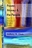 img - for Power, Money and the People: The Making of Modern Austin book / textbook / text book