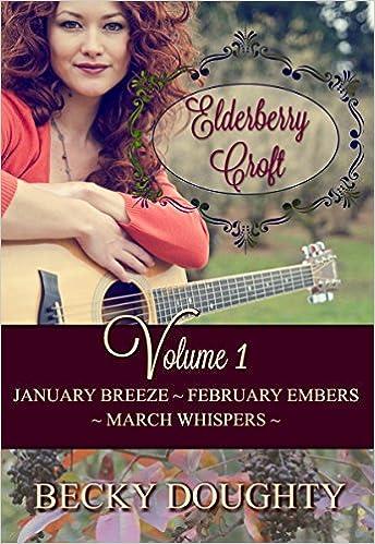 Elderberry Croft: Volume 1: January Breeze, February Embers, March Whispers